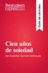 Cien Aos De Soledad De Gabriel Garca Mrquez Gua De Lectura