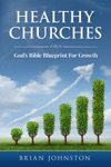 Healthy Churches - Gods Bible Blueprint For Growth