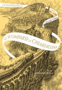 Gli scomparsi di Chiardiluna. L'Attraversaspecchi - 2 Book Cover