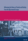 Reframing The History Of Family And Kinship From The Alps Towards Europe
