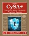 CompTIA CySA Cybersecurity Analyst Certification Practice Exams Exam CS0-001