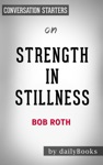 Strength In Stillness The Power Of Transcendental Meditation By Bob Roth Conversation Starters