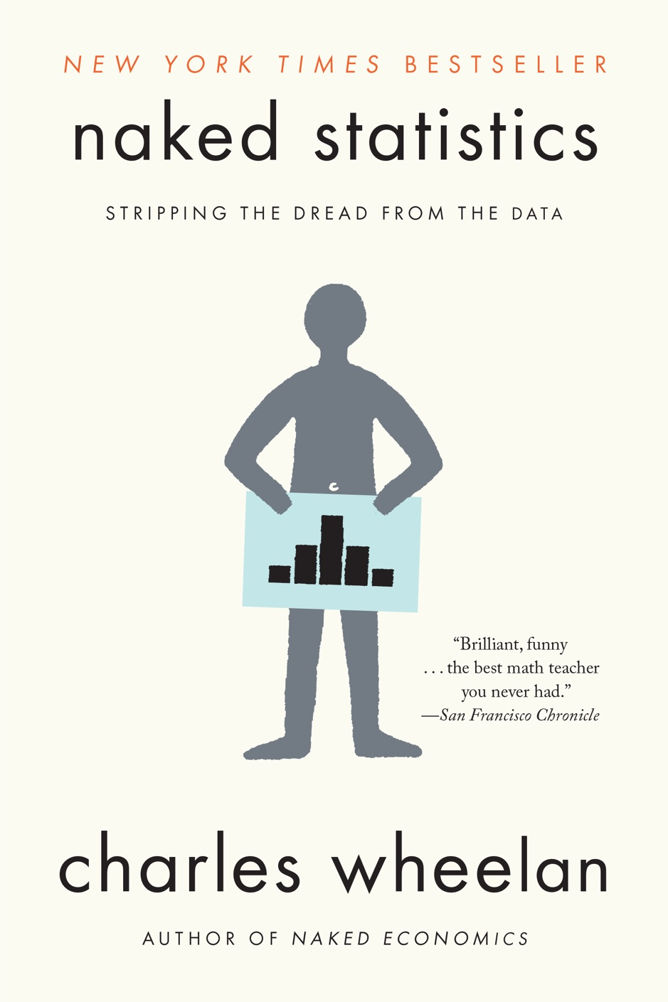 ‎Naked Statistics: Stripping the Dread from the Data