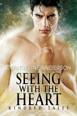 Seeing with the Heart: A Kindred Tales Novel
