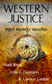 Western Justice (Three Western Writers - Three Mystery Novellas)