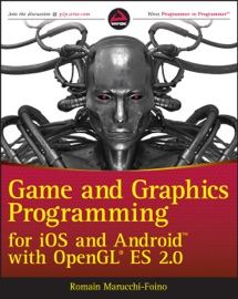 Game and Graphics Programming for iOS and Android with OpenGL ES 2.0 - Romain Marucchi-Foino