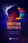 Emotion Inspires How Brands Use Music To Engage People
