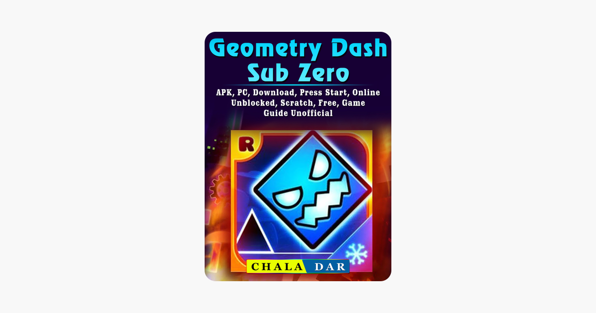 ‎Geometry Dash Sub Zero, APK, PC, Download, Press Start, Online, Unblocked,  Scratch, Free, Game Guide Unofficial