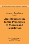 An Introduction To The Principles Of Morals And Legislation Barnes  Noble Digital Library