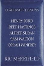Leadership Lessons: Henry Ford, Reed Hastings, Alfred Sloan, Sam Walton, Oprah Winfrey