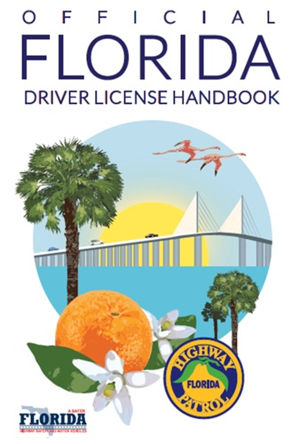 Florida Class E Driver License Handbook - Florida Dept. Of Highway Safety and Motor Vehicles - Florida Dept. Of Highway Safety and Motor Vehicles