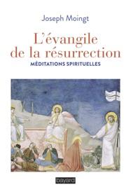 LéVANGILE DE LA RéSURRECTION