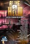 At The Helm Volume 2 A Sci-Fi Bridge Anthology