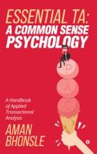 ESSENTIAL TA: A COMMON SENSE PSYCHOLOGY
