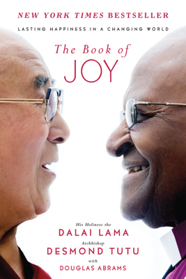 The Book of Joy - Dalai Lama, Desmond Tutu & Douglas Carlton Abrams book