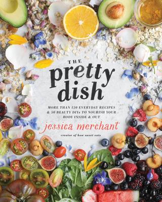 The Pretty Dish - Jessica Merchant book