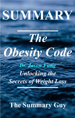 The Obesity Code - The Summary Guy book