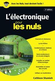 LéLECTRONIQUE POUR LES NULS POCHE, 2E éDITION