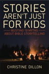 Stories Arent Just For Kids Busting 10 Myths About Bible Storytelling