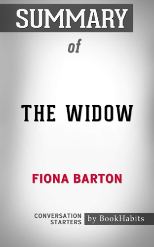 Book Habits - Summary of The Widow: A Novel by Fiona Barton  Conversation Starters