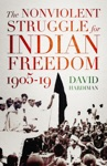 The Nonviolent Struggle For Indian Freedom 1905-19