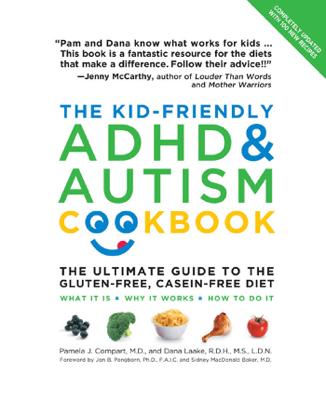 The Kid-Friendly ADHD & Autism Cookbook, Updated and Revised - Pamela Compart, Dana Laake & Jon B. Pangborn book
