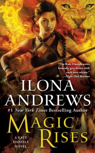 Ilona Andrews - Magic Rises