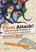 YUREI ATTACK!. Guía de supervivencia de los fantasmas japoneses