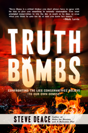 Truth Bombs: Confronting the Lies Conservatives Believe (To Our Own Demise) book