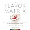 James Briscione & Brooke Parkhurst - The Flavor Matrix artwork
