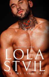 LOVE ME LIKE THIS (A single Dad romance) - Lola St.Vil book summary