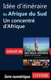 IDéE DITINéRAIRE EN AFRIQUE DU SUD : UN CONCENTRé D AFRIQUE