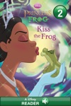 The Princess And The Frog  Kiss The Frog