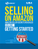 Amazon Seller Secrets Revealed Volume 1: Getting Started Selling on Amazon