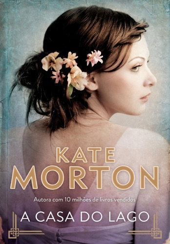 Kate Morton - A casa do lago