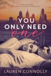 You Only Need One A Serious Sassy Romance