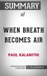 When Breath Becomes Air A Novel By Paul Kalanithi  Conversation Starters