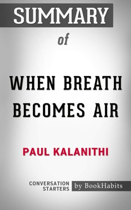 Summary of When Breath Becomes Air by Paul Kalanithi Conversation Starters image