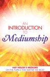 An Introduction To Mediumship