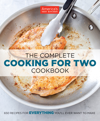 The Complete Cooking for Two Cookbook - America's Test Kitchen book