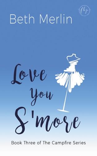 Love You S'more - Beth Merlin - Beth Merlin
