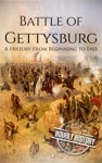 Battle Of Gettysburg A History From Beginning To End