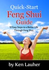 Feng Shui Quick-Start Guide 12 Easy Steps To A Better Life Through Feng Shui