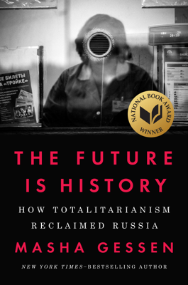 The Future Is History - Masha Gessen book
