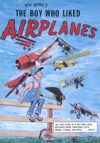 The Boy Who Liked Airplanes