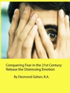 Conquering Fear In The 21st Century  Release The Distressing Emotion