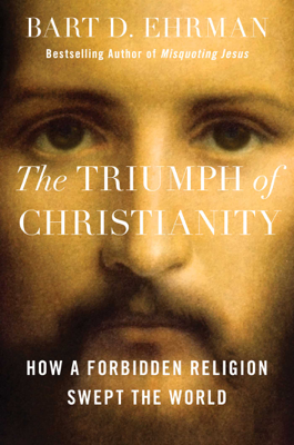 The Triumph of Christianity - Bart D. Ehrman book