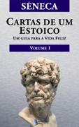 Cartas de um Estoico, Volume I