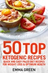 50 Top Ketogenic Recipes Quick And Easy Keto Diet Recipes For Weight Loss And Optimum Health