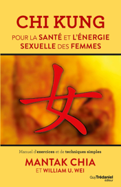 Chi Kung pour la santé et l'énergie sexuelle des femmes